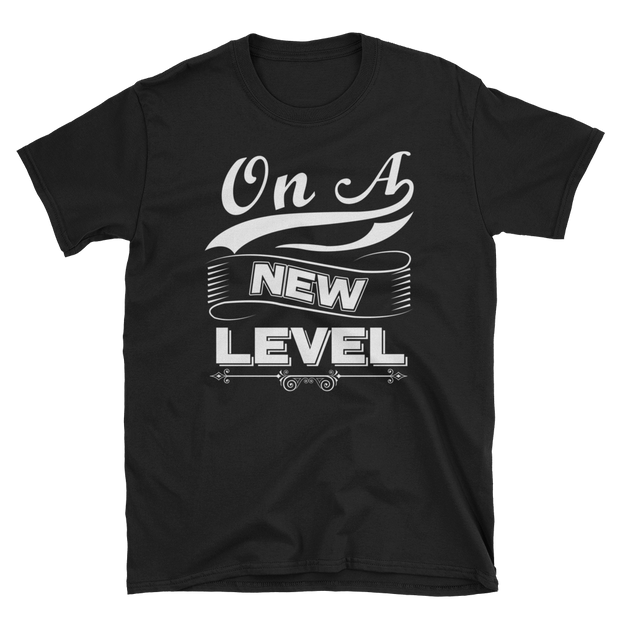 On A New Level Unisex Shirt