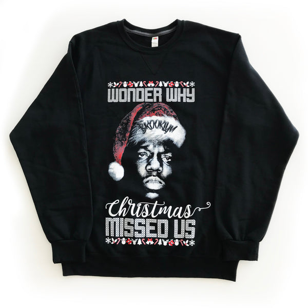 The Notorious B.I.G. Wonder Why Christmas Missed Us Sweatshirt [Brooklyn Version]