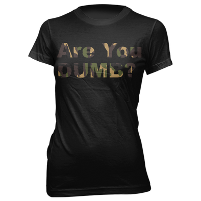 Camo Green Are You Dumb? Ladies Tee