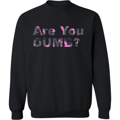 Camo Pink Are You Dumb? Crew Neck