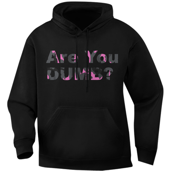 Camo Pink Are You Dumb? Hoodie