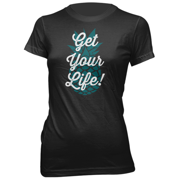 Get Your Life Ladies Tee