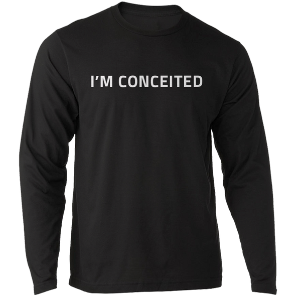 I'm Conceited Long Sleeve Tee