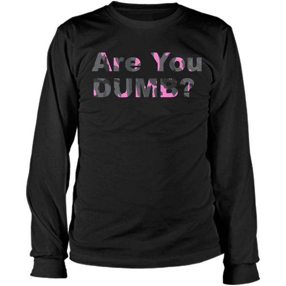 Camo Pink Are You Dumb? Long Sleeve Tee
