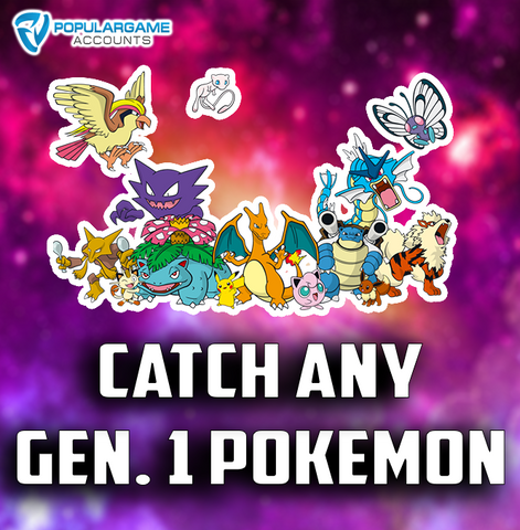 Catch Any Generation 1 Pokemon - Pokemon Go Service