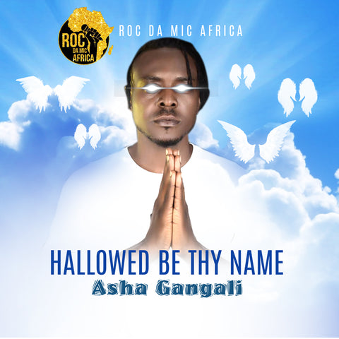 Asha Gangali - Hallow Be Thy Name