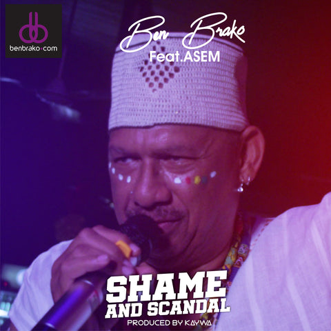 Ben Brako - Shame and Scandal
