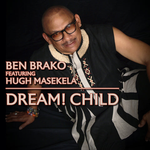 Ben Brako feat. Hugh Masekela - Dream! Child