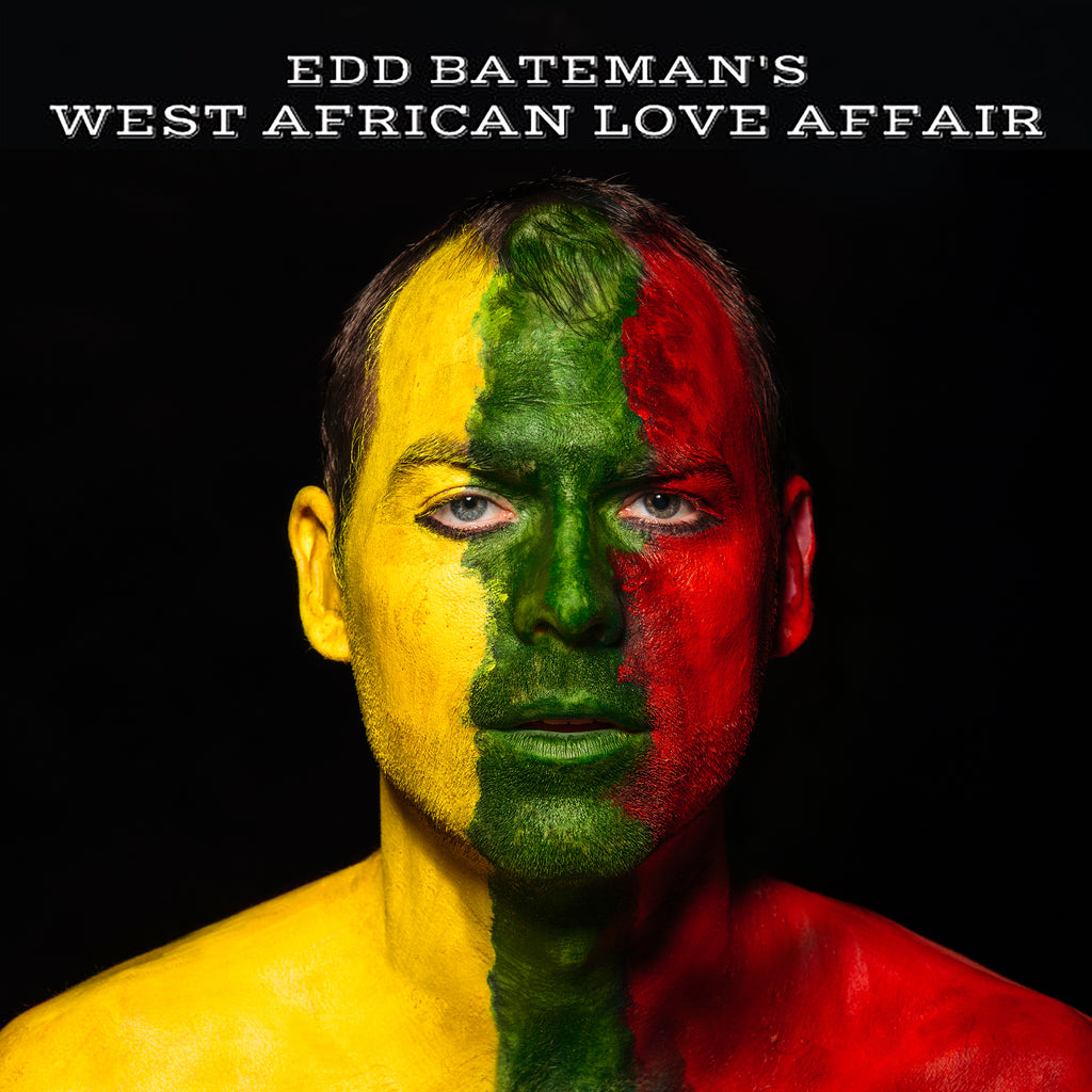 Edd Bateman's West African Love Affair - Edd Bateman's West African Love Affair