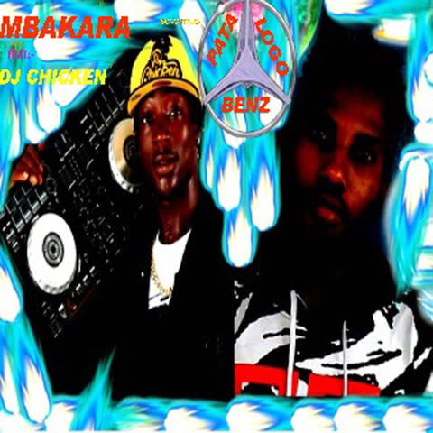Mbakara feat. DJ Chicken - Pata Logo Benz