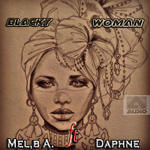Mel,b Akwen feat Daphne - Blacky Woman