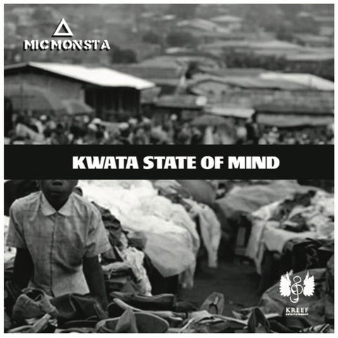 Mic Monsta - Kwata State of Mind