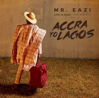 Mr Eazi - Life is Eazi Vol. 1 - From Accra to Lagos