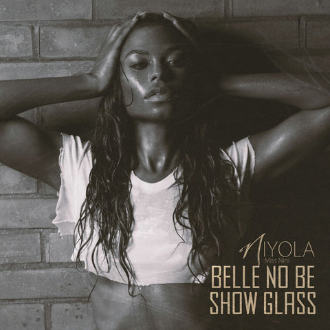 Niyola feat. Sound Sultan - Belle No Be Show Glass