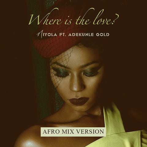 Niyola feat. Adekunle Gold - Where is the Love? (Afro Mix Version)