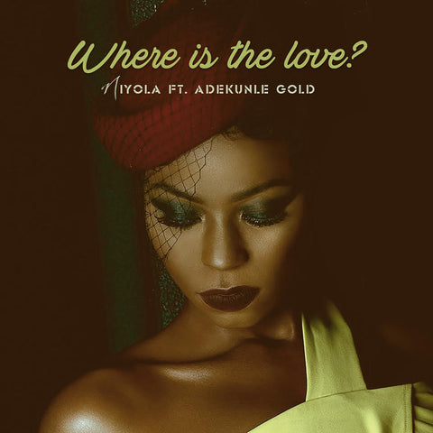 Niyola feat. Adekunle Gold - Where is the Love?