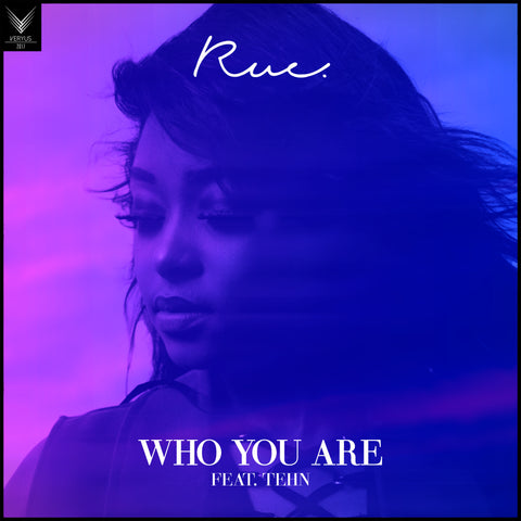 Rue feat. Tehn Diamond - Who You Are