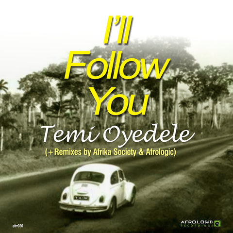 Temi Oyedele - I'll Follow You