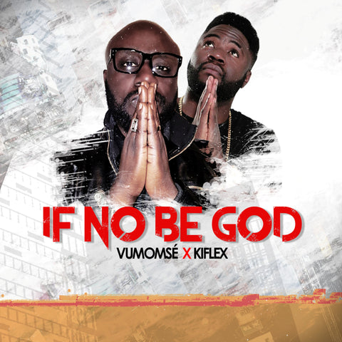 Vumomsé ft. Kiflex - If No Be God