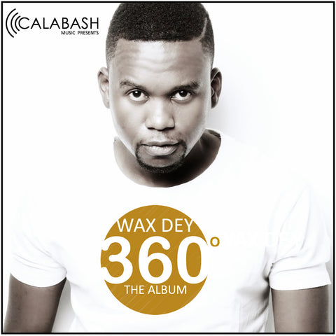 Wax Dey - 360 Degrees