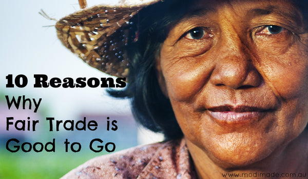 10 Reasons Why Fair Trade Products are 'Good to Go'!