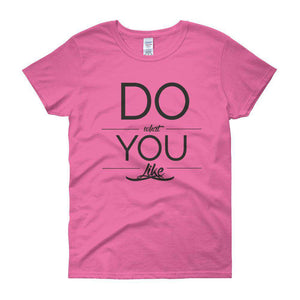 Do what you like Women's short sleeve t-shirt - HCWP