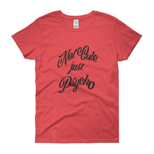 Not Cute just Psycho Women's short sleeve t-shirt - HCWP