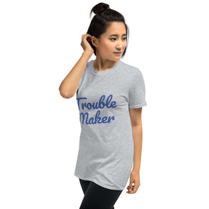 Trouble Maker Short-Sleeve Unisex T-Shirt - HCWP