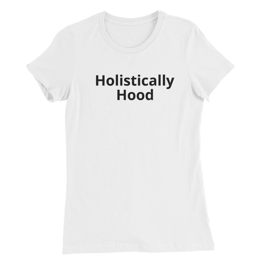 Holistically Hood Women's T-Shirt