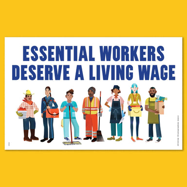 Essential Workers Deserve a Living Wage Poster
