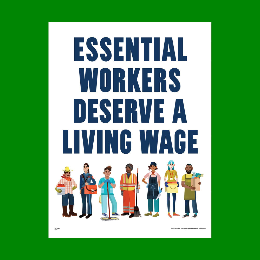 Essential Workers Deserve a Living Wage Yard Sign