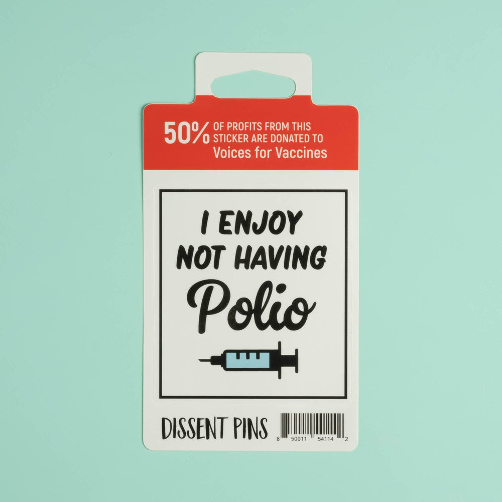 I enjoy not having polio Sticker