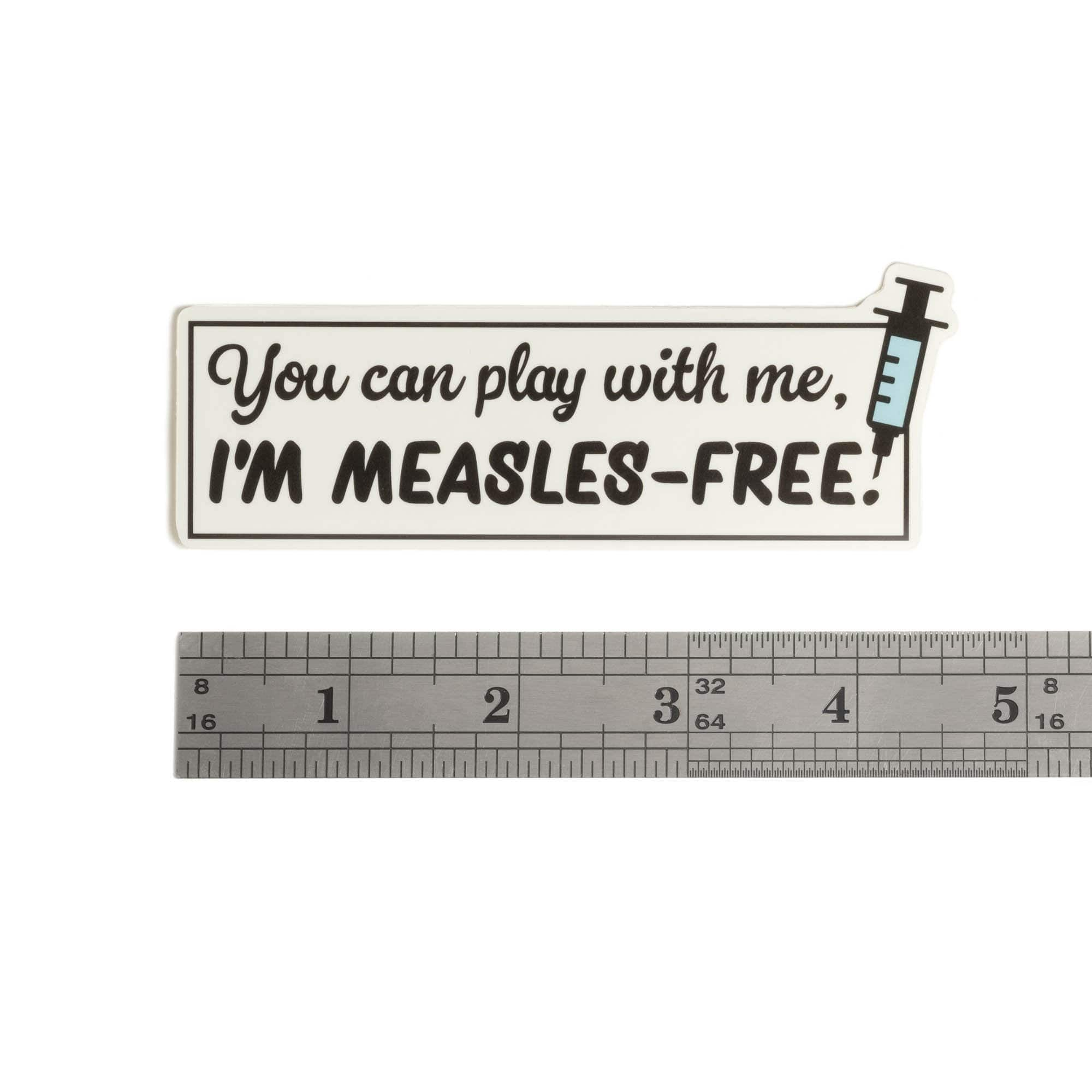 You can play with me, I'm measles-free Sticker
