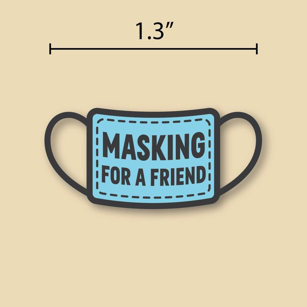Masking for a Friend Pin