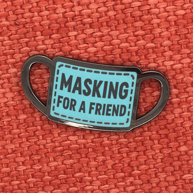 Pre-order: Masking for a Friend Pin