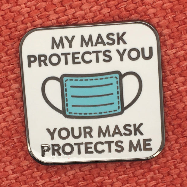 My Mask Protects You, Your Mask Protects Me Pin 1