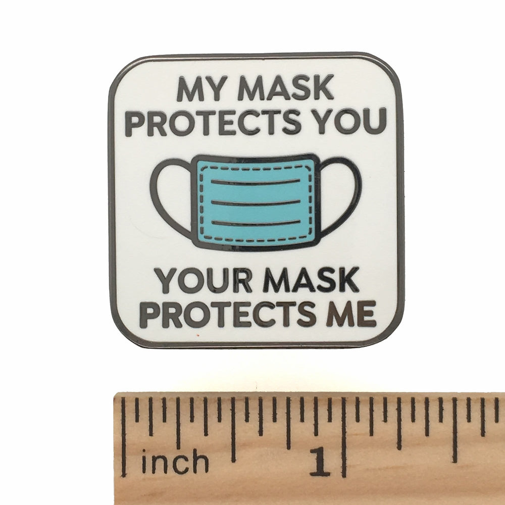 My Mask Protects You, Your Mask Protects Me Pin