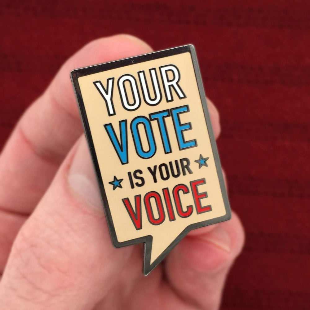 Your Vote is Your Voice Pin