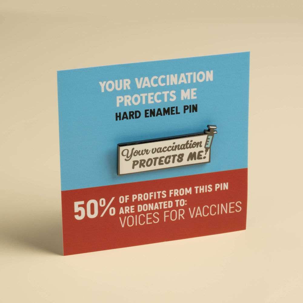 Your vaccination protects me Pin