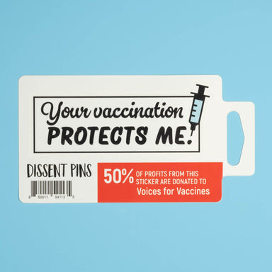 Your vaccination protects me Sticker