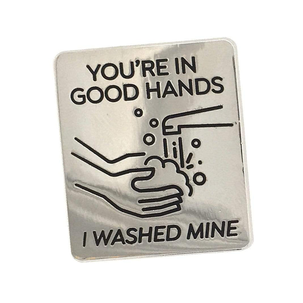 You're in Good Hands Handwashing Pin