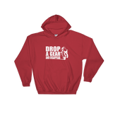 Drop a Gear and Disappear Hooded Sweatshirt