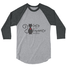 Cats are my favorite people - 3/4 sleeve raglan shirt