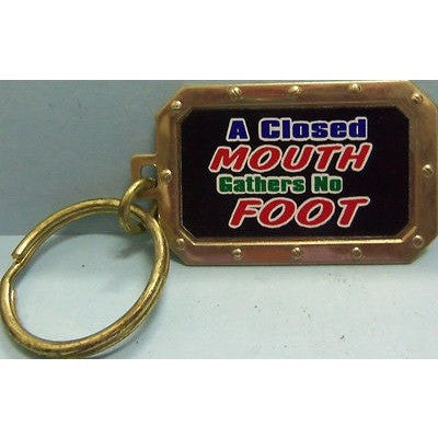 "A Closed Mouth Gathers No Foot Gold Tone 2.25"" by 1.25"" Key Ring"
