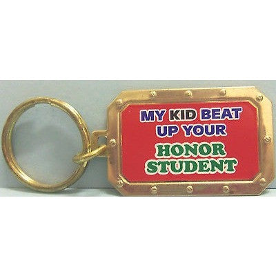 "My Kid Beat Up Your Honor Student Gold Tone 2.5"" by 1.5"" Key Ring Keyring"