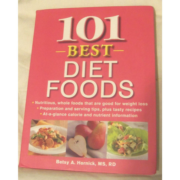 101 Best Diet Foods Paperback Book by Betsy A. Hornick Publications Intl