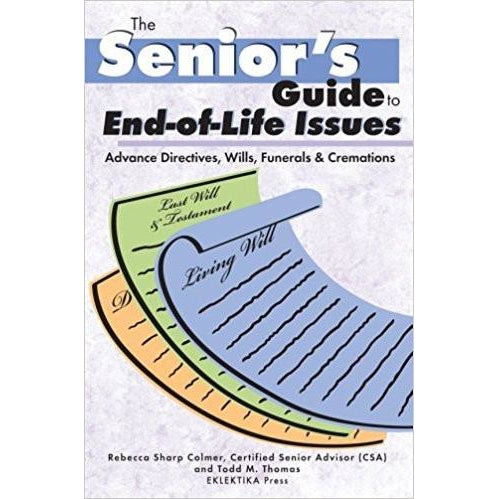 The Senior's Guide to End-of-Life Issues Wills, Funerals & Cremations Book