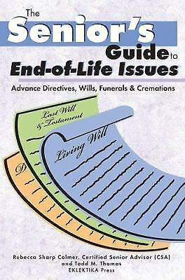 The Senior's Guide to End-of-Life Issues: Advance Directives, Wills, Funerals & Cremations (Senior's Guides)
