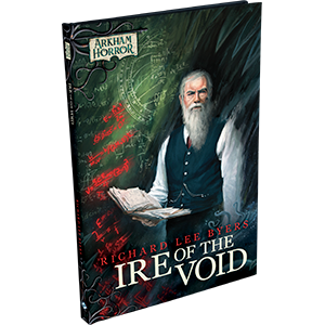 Ire of the Void, an Arkham Horror Novella