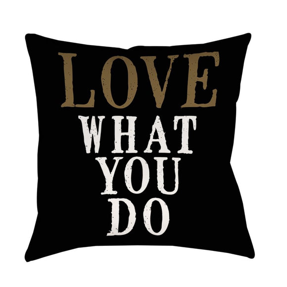 Love What You Do Quote Throw Pillow Square Shape Typography Themed Design Modern Accent Type Spot Clean Bedding Feature